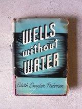 アンティーク 洋書 WELLS without WATER 1943 本 古書 ビンテージ