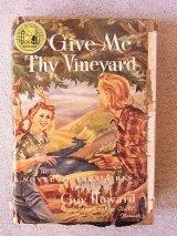 アンティーク 洋書 Give Me Thy Vineyard 1949 本 古書 ビンテージ